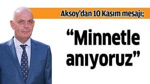 """""""10 Kasım Atatürk'ü Anma Günü"""" Mesajı"""